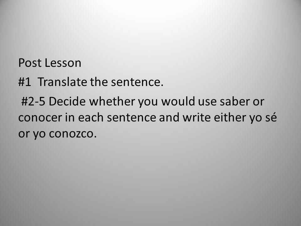 Post Lesson #1 Translate the sentence