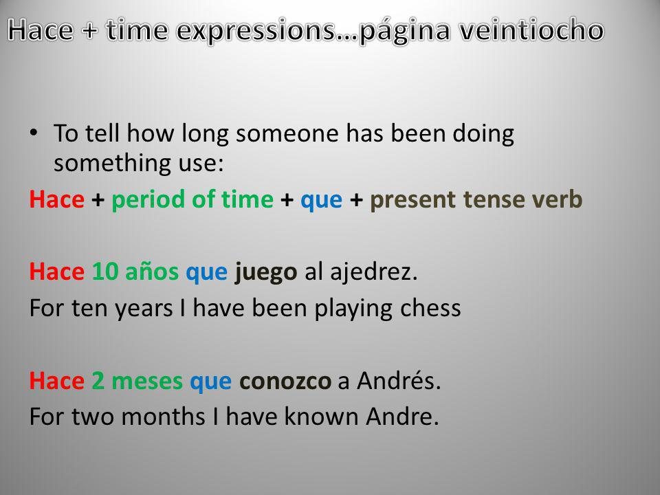 Hace + time expressions…página veintiocho