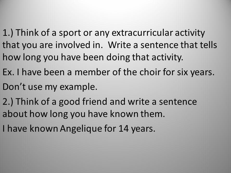 1.) Think of a sport or any extracurricular activity that you are involved in.