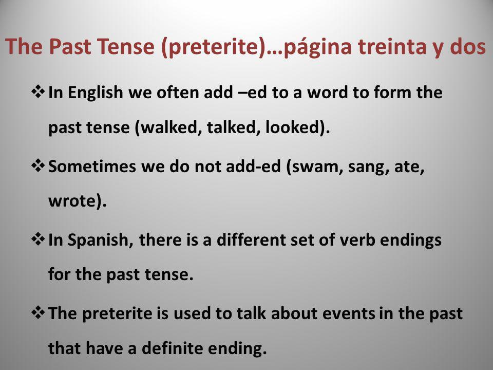 The Past Tense (preterite)…página treinta y dos