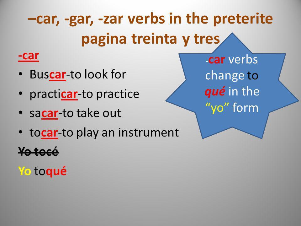 –car, -gar, -zar verbs in the preterite pagina treinta y tres