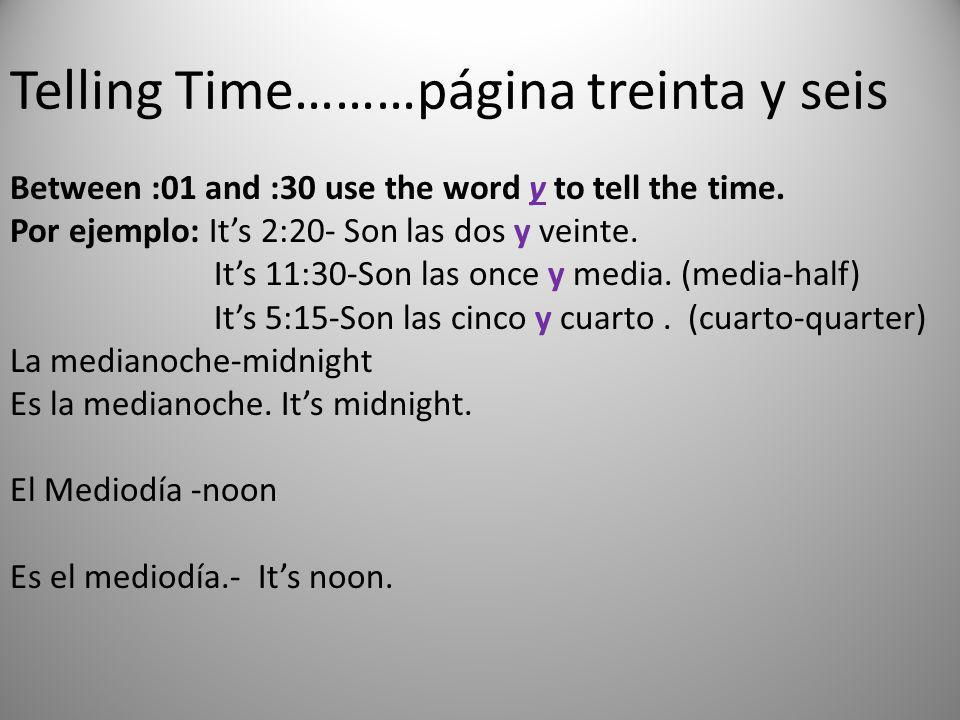 Telling Time………página treinta y seis