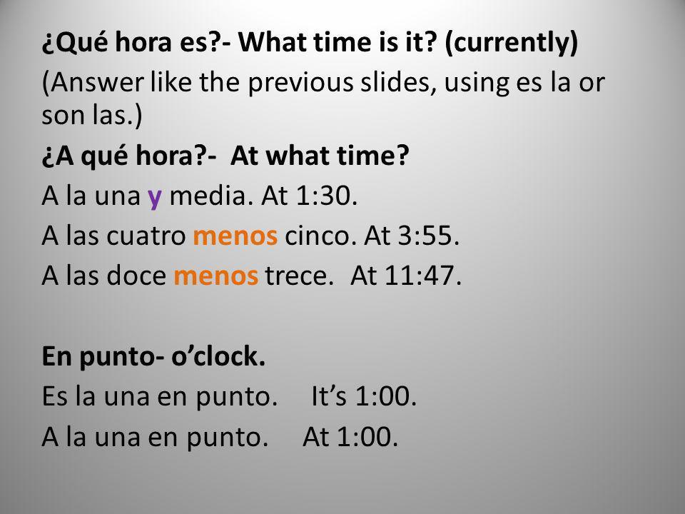 ¿Qué hora es. - What time is it
