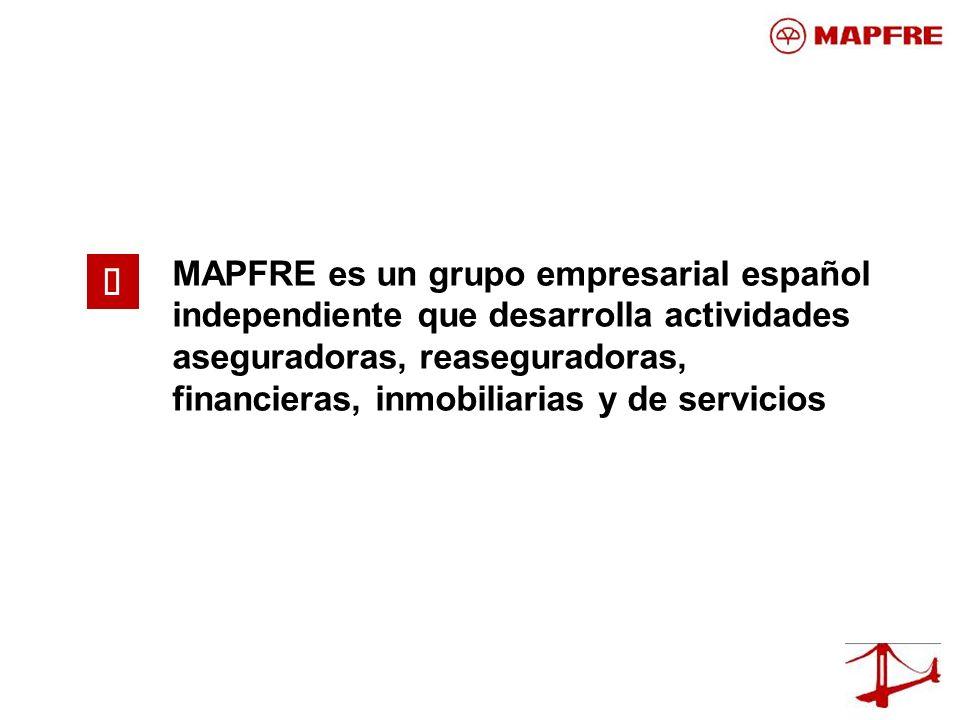 MAPFRE es un grupo empresarial español independiente que desarrolla actividades aseguradoras, reaseguradoras,