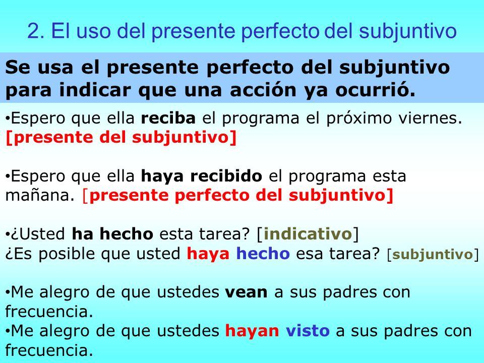 2. El uso del presente perfecto del subjuntivo