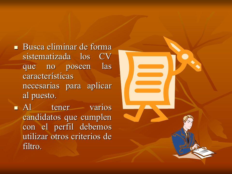 Busca eliminar de forma sistematizada los CV que no poseen las características necesarias para aplicar al puesto.