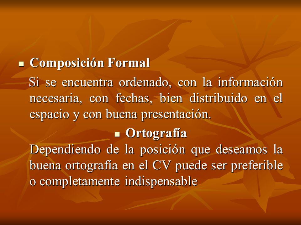 Composición Formal Si se encuentra ordenado, con la información necesaria, con fechas, bien distribuido en el espacio y con buena presentación.