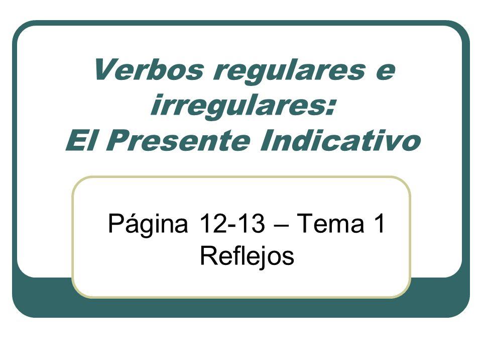 Verbos regulares e irregulares: El Presente Indicativo
