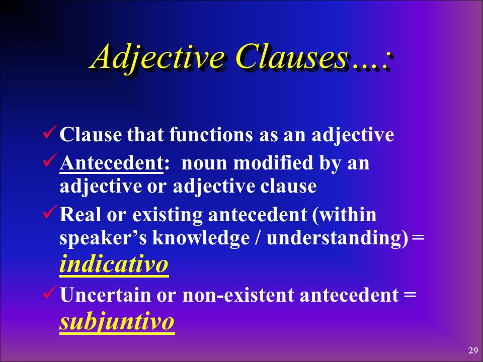 Adjective Clauses…: Clause that functions as an adjective