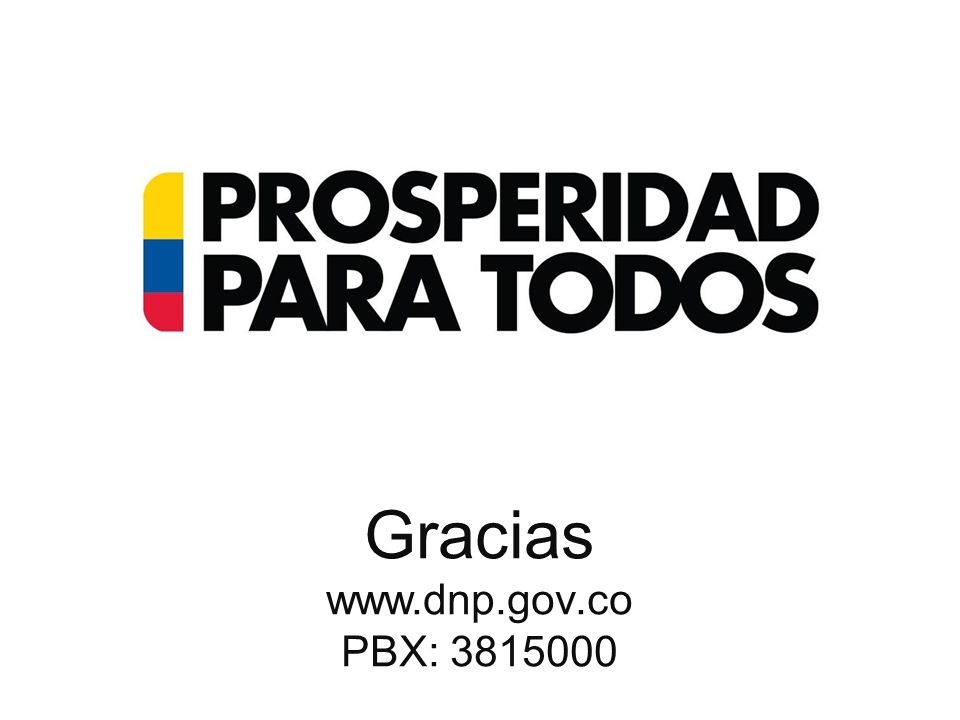 Gracias www.dnp.gov.co PBX: 3815000 22
