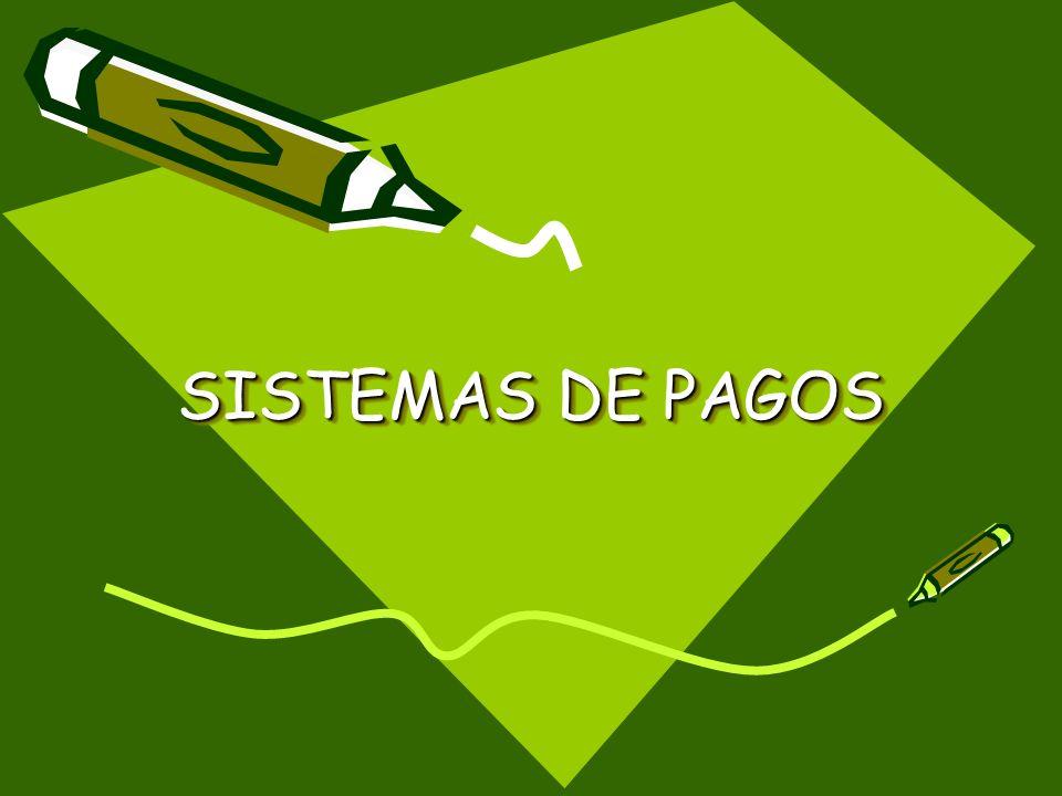 SISTEMAS DE PAGOS