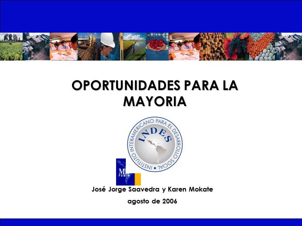 OPORTUNIDADES PARA LA MAYORIA José Jorge Saavedra y Karen Mokate