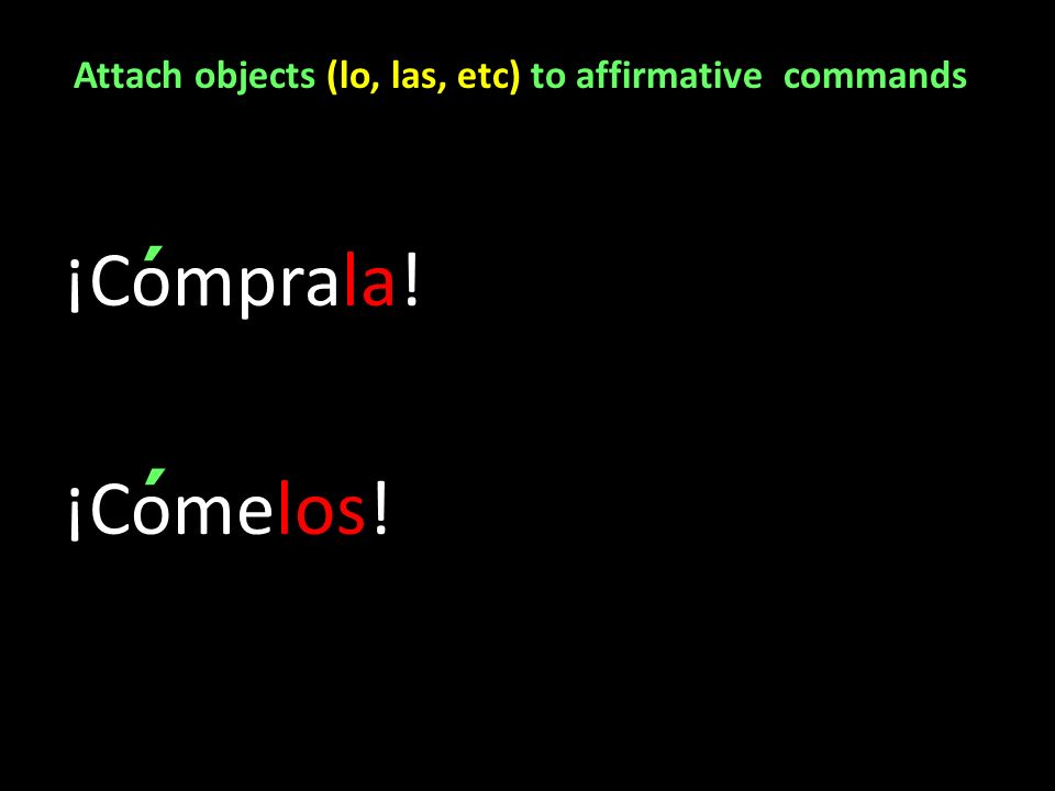 Attach objects (lo, las, etc) to affirmative commands