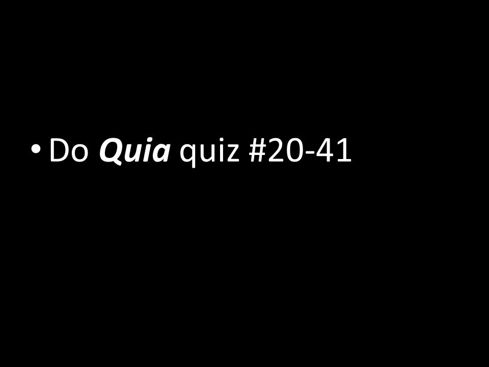 Do Quia quiz #20-41