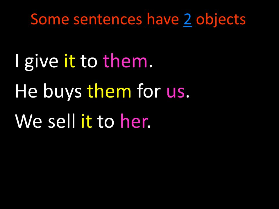 Some sentences have 2 objects