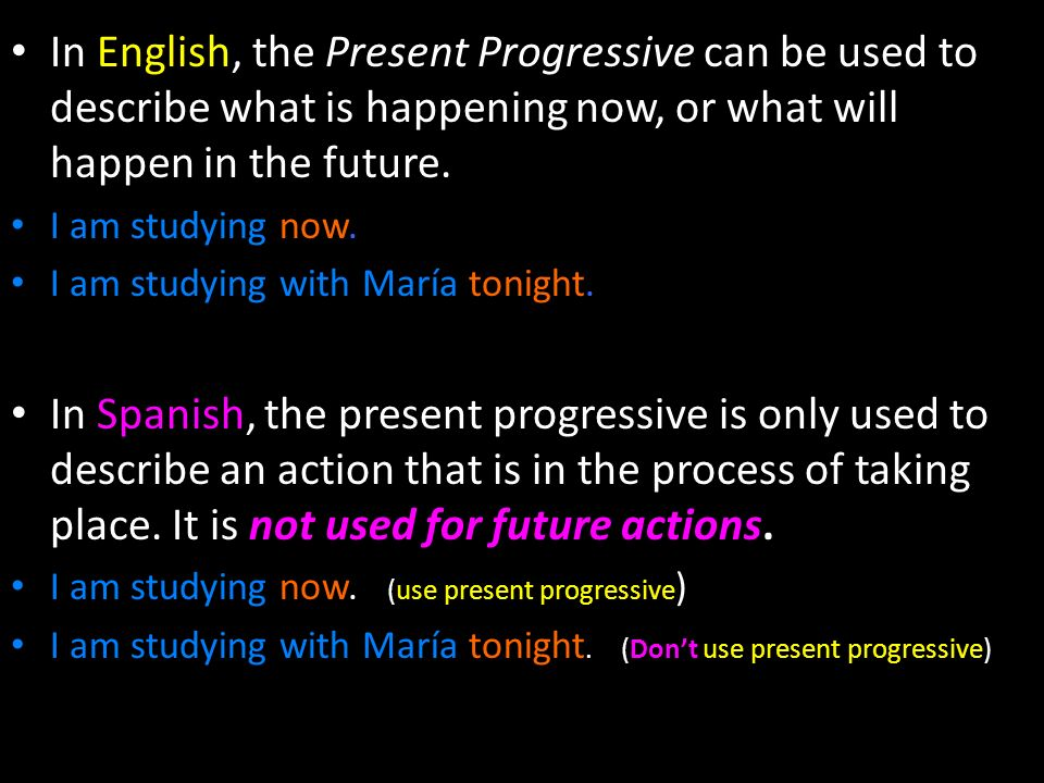 In English, the Present Progressive can be used to describe what is happening now, or what will happen in the future.