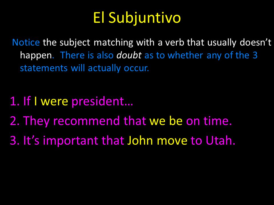 El Subjuntivo 1. If I were president…