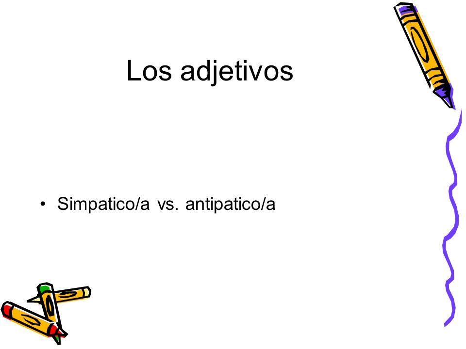 Los adjetivos Simpatico/a vs. antipatico/a
