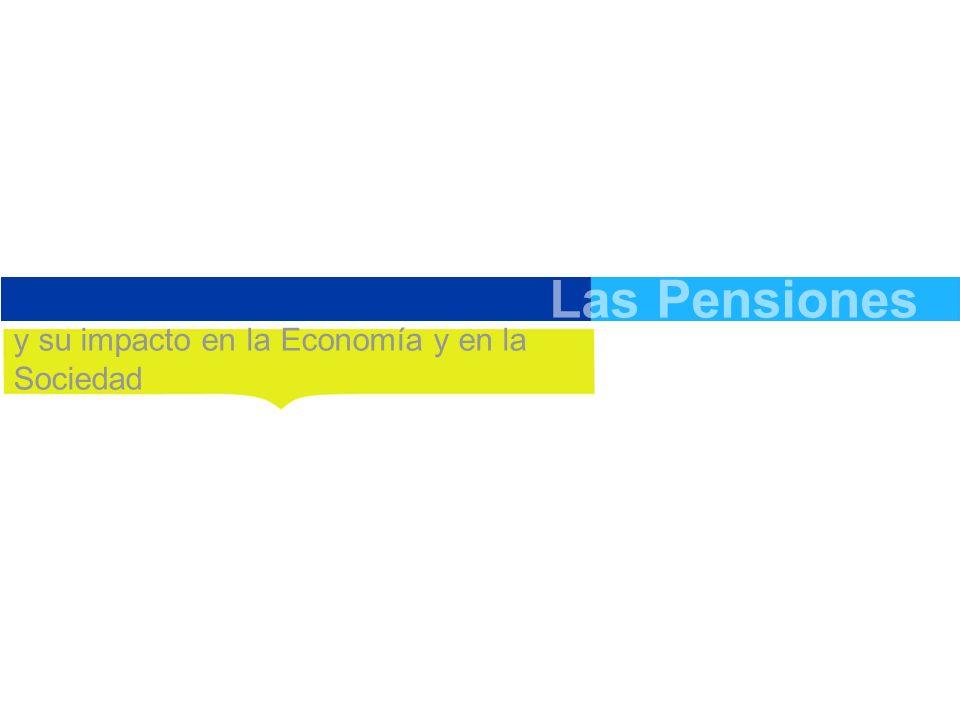 Las Pensiones y su impacto en la Economía y en la Sociedad