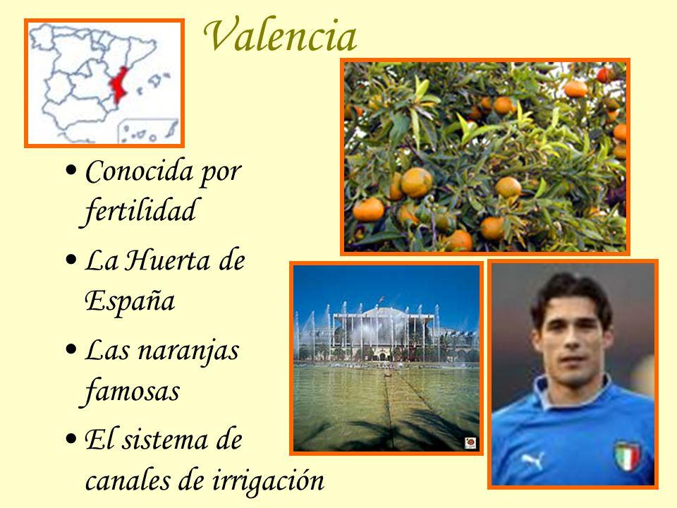 Valencia Conocida por fertilidad La Huerta de España