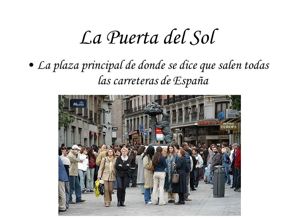 La Puerta del Sol La plaza principal de donde se dice que salen todas las carreteras de España