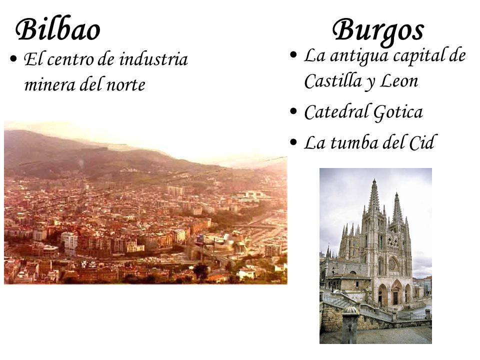 Bilbao Burgos La antigua capital de Castilla y Leon