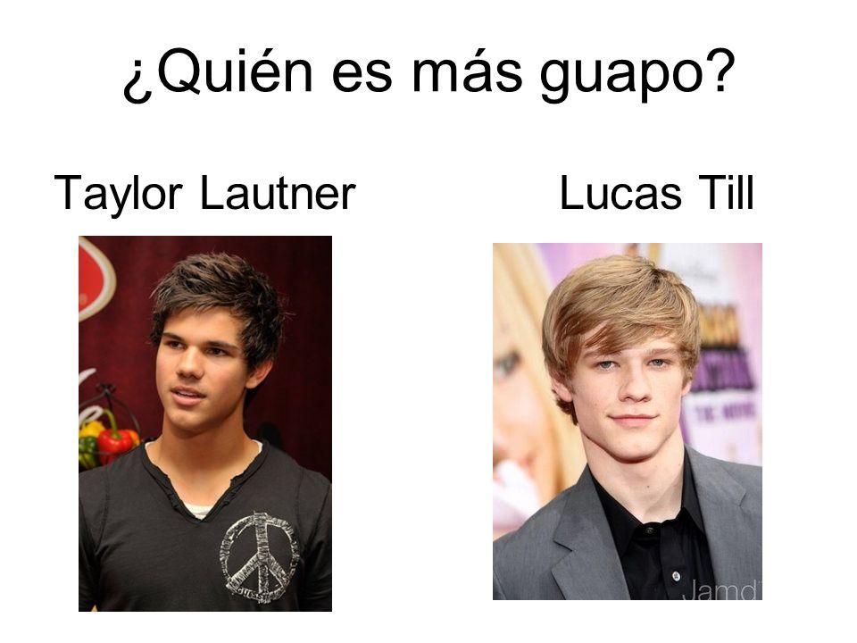 ¿Quién es más guapo Taylor Lautner Lucas Till