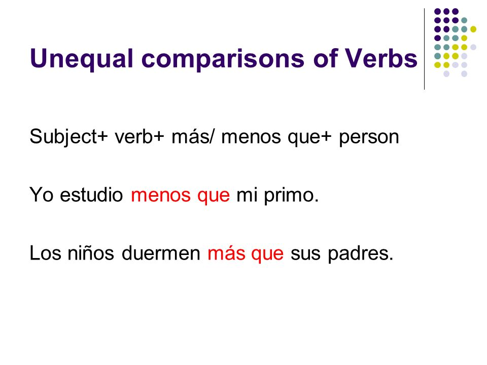 Unequal comparisons of Verbs