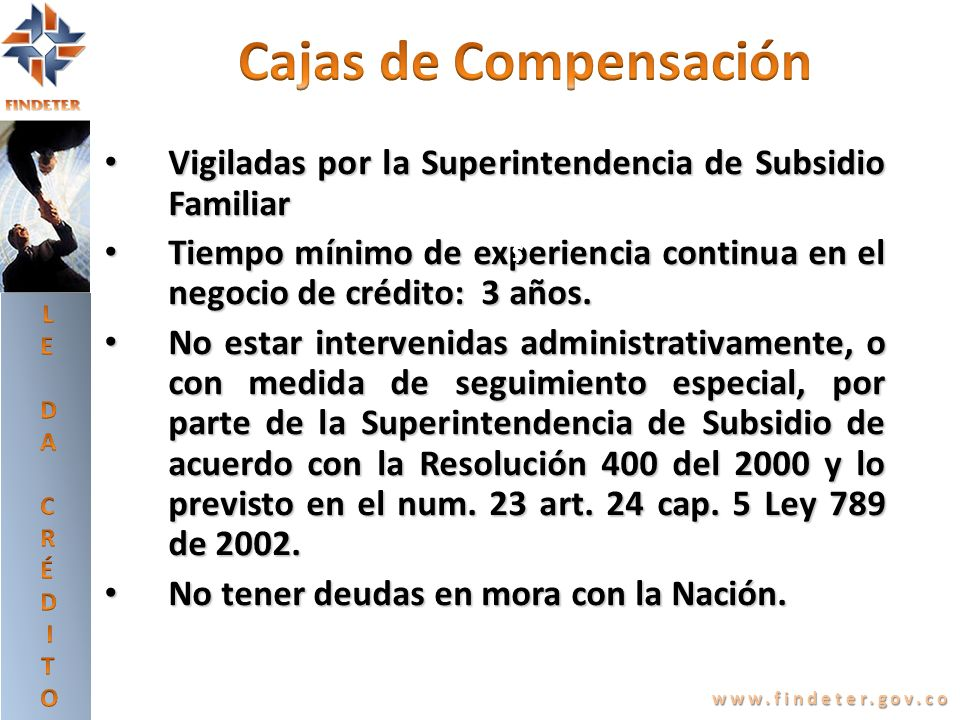 LEDA CRÉDITO. Cajas de Compensación. Vigiladas por la Superintendencia de Subsidio Familiar.