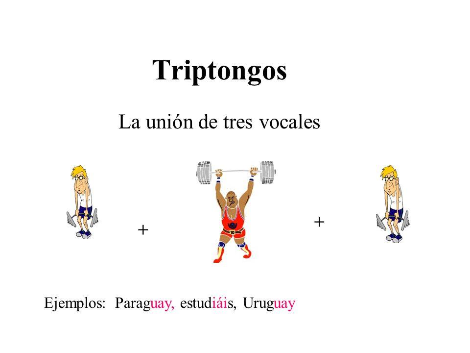 La unión de tres vocales