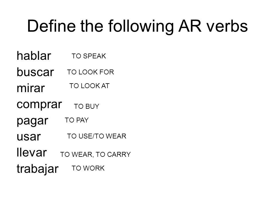 Define the following AR verbs
