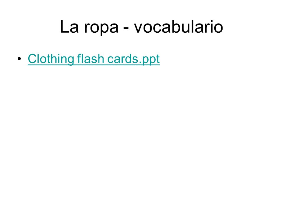 La ropa - vocabulario Clothing flash cards.ppt