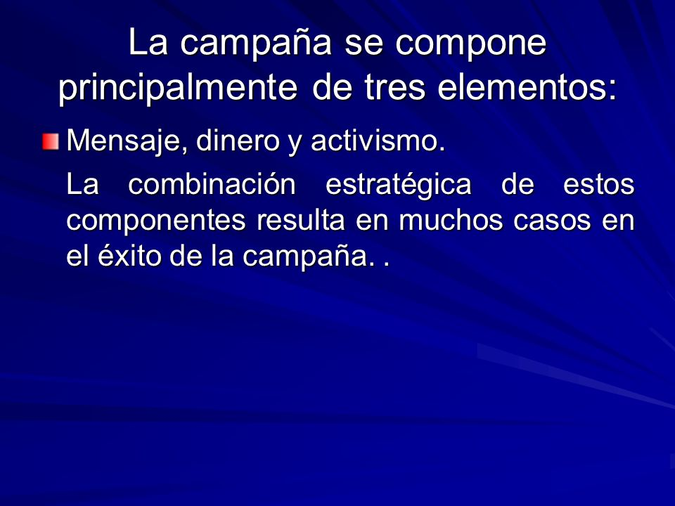 La campaña se compone principalmente de tres elementos:
