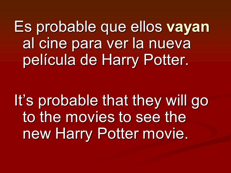 Es probable que ellos vayan al cine para ver la nueva película de Harry Potter.