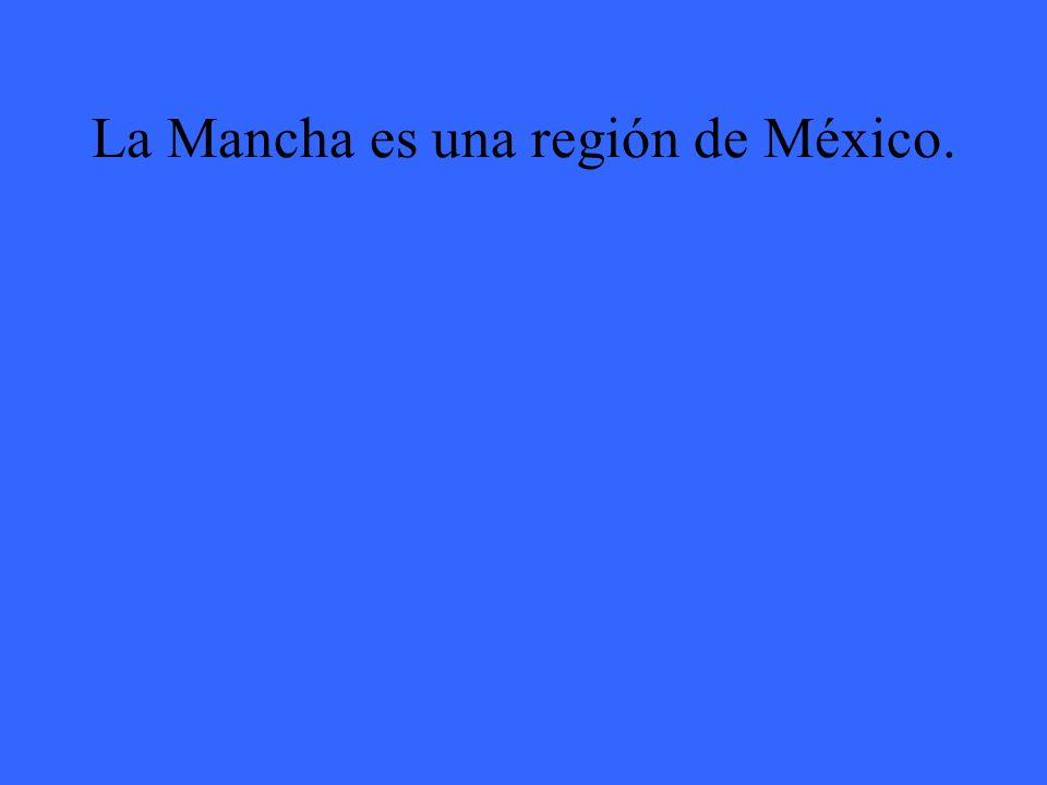 La Mancha es una región de México.