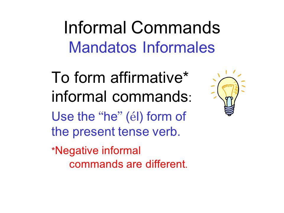 Informal Commands Mandatos Informales