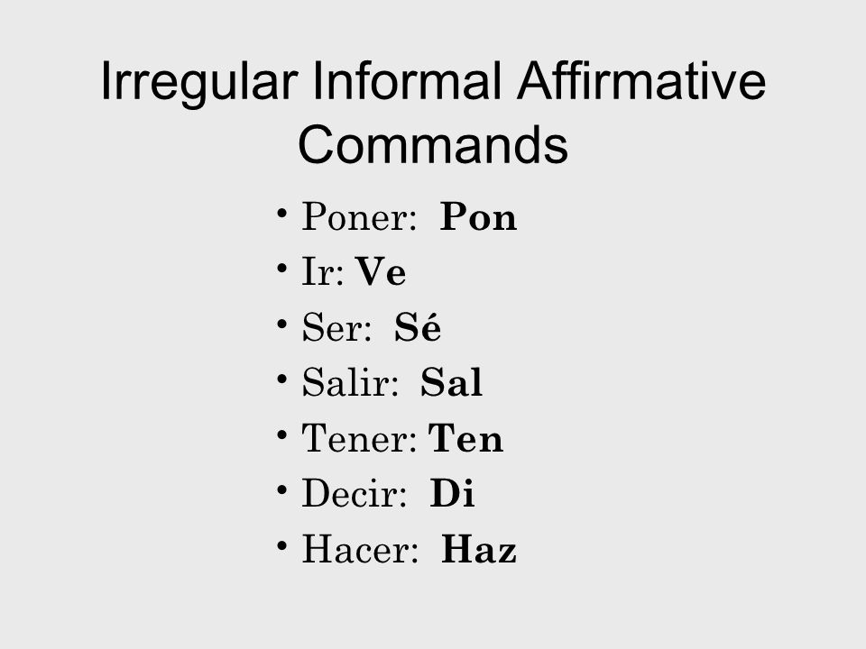 Irregular Informal Affirmative Commands