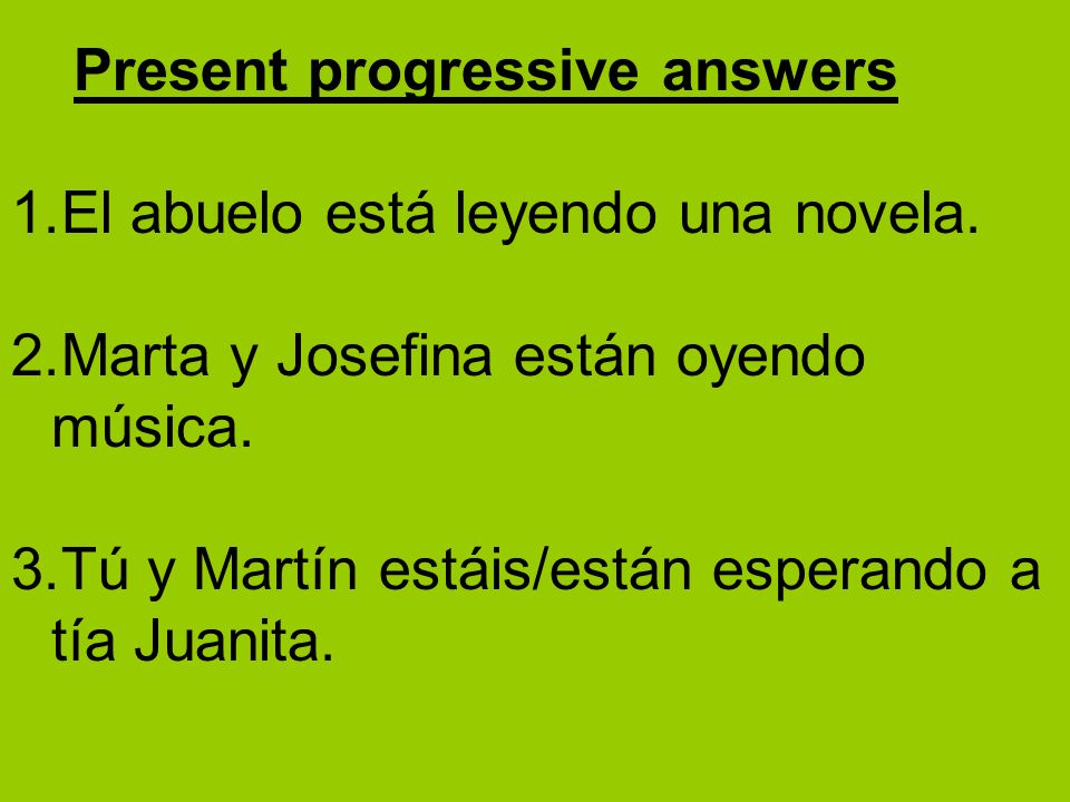 Present progressive answers