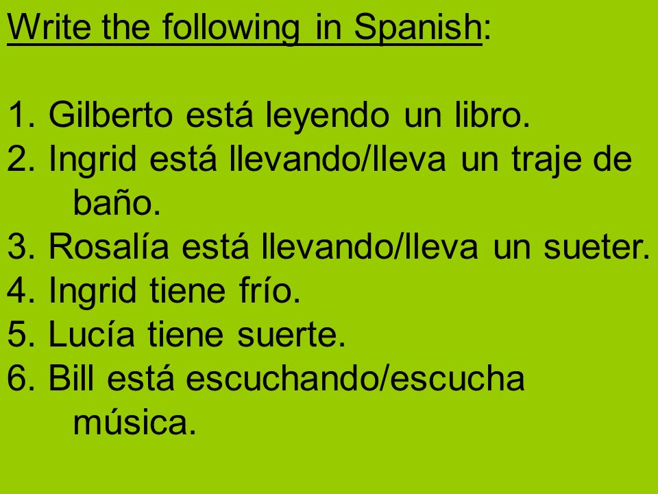 Write the following in Spanish: