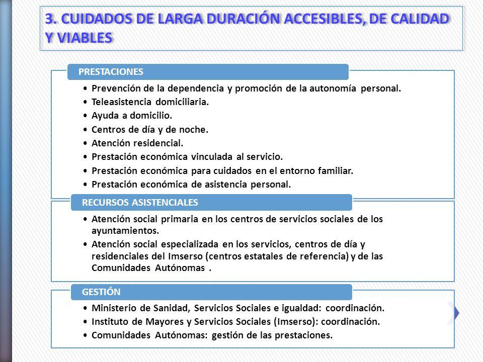 3. CUIDADOS DE LARGA DURACIÓN ACCESIBLES, DE CALIDAD Y VIABLES