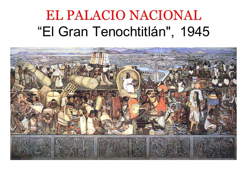 EL PALACIO NACIONAL El Gran Tenochtitlán , 1945