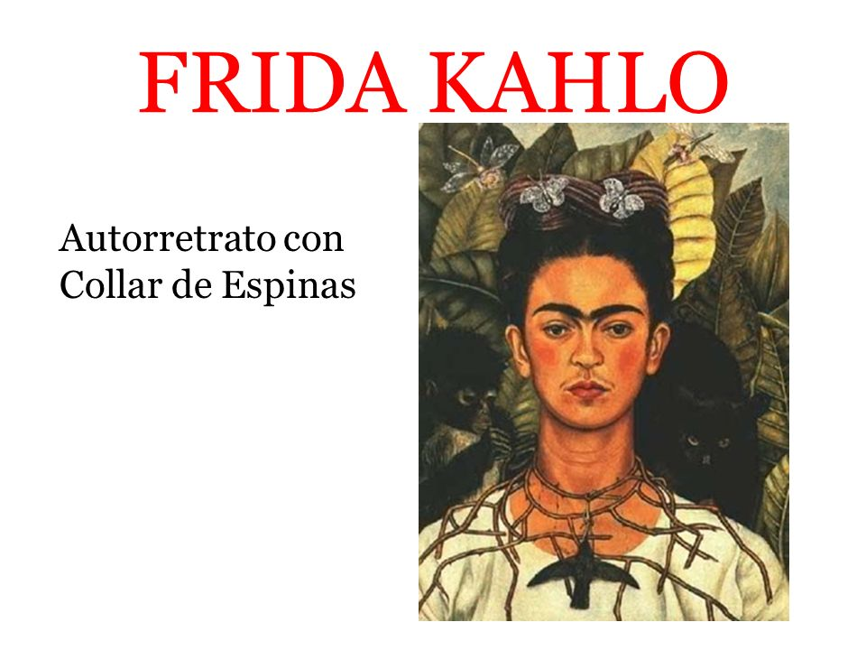 FRIDA KAHLO Autorretrato con Collar de Espinas