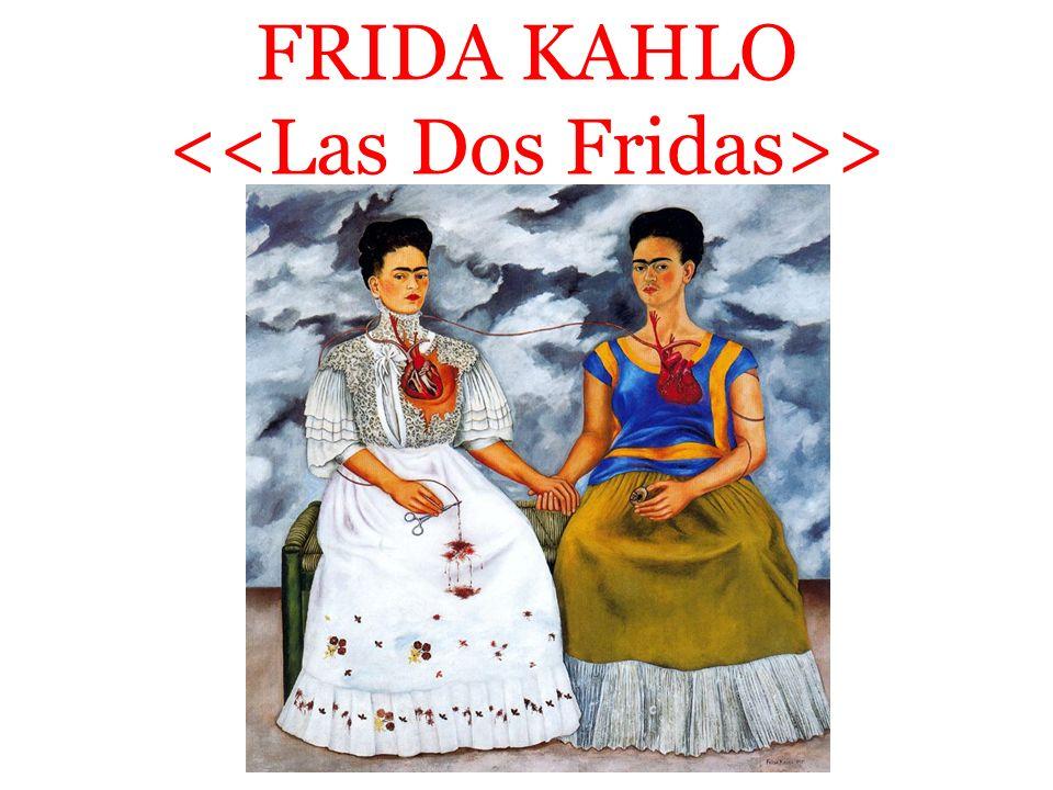 FRIDA KAHLO <<Las Dos Fridas>>