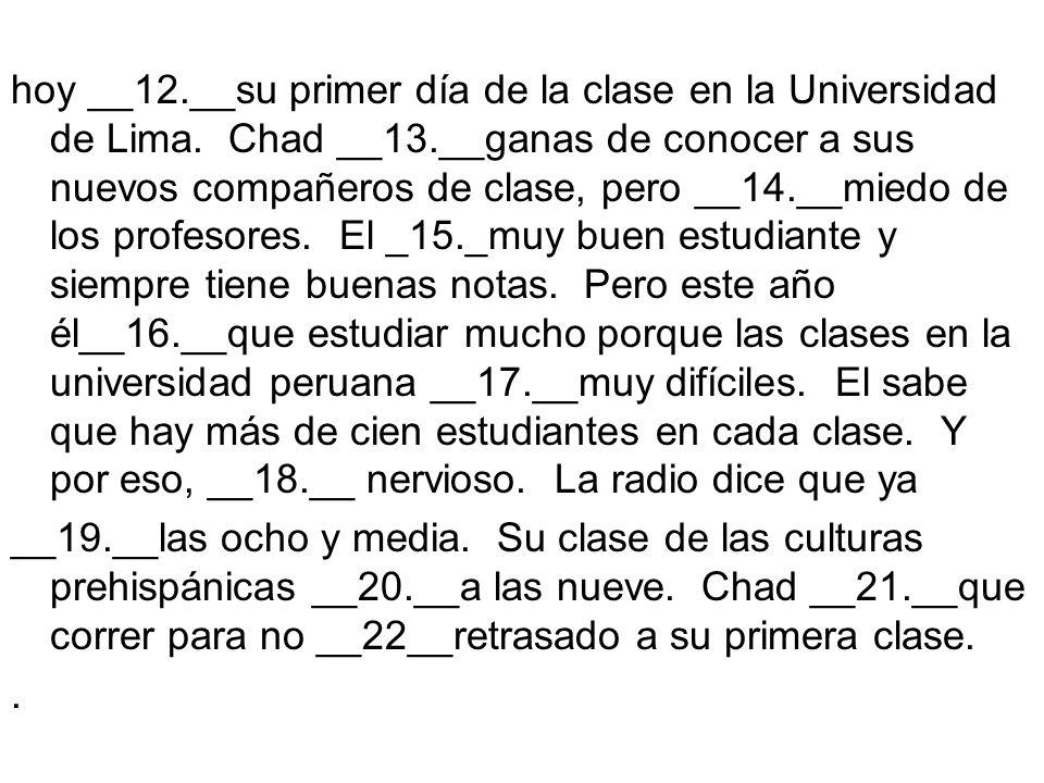hoy __12. __su primer día de la clase en la Universidad de Lima