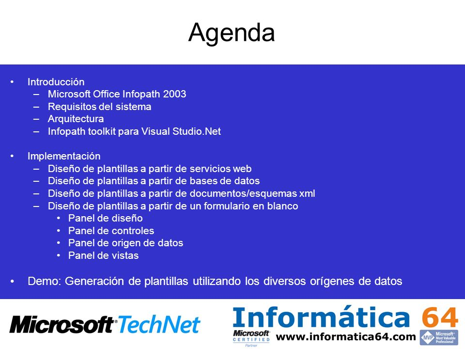 Agenda Introducción. Microsoft Office Infopath Requisitos del sistema. Arquitectura. Infopath toolkit para Visual Studio.Net.