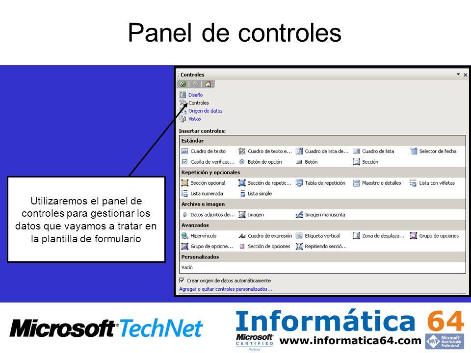 Panel de controles Utilizaremos el panel de controles para gestionar los datos que vayamos a tratar en la plantilla de formulario.