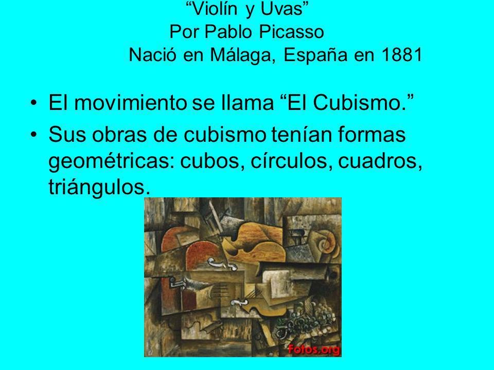 Violín y Uvas Por Pablo Picasso Nació en Málaga, España en 1881