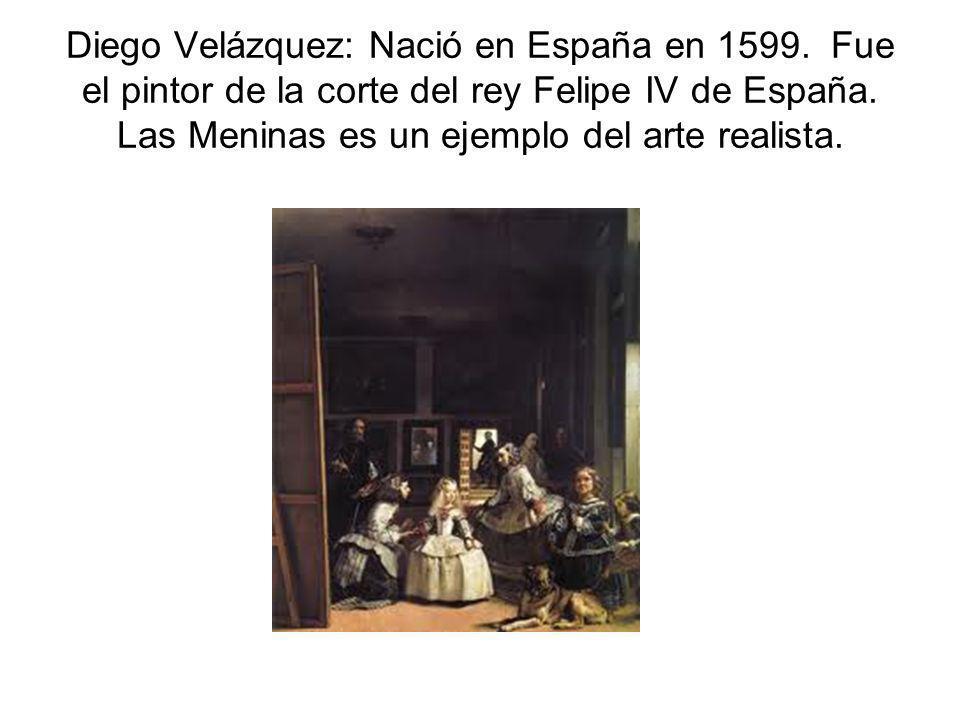 Diego Velázquez: Nació en España en 1599