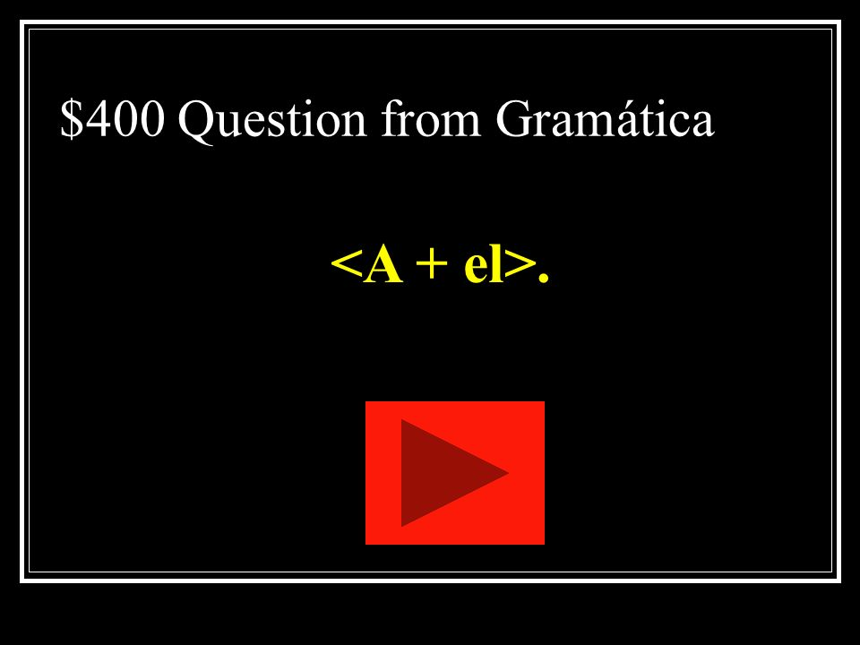 $400 Question from Gramática