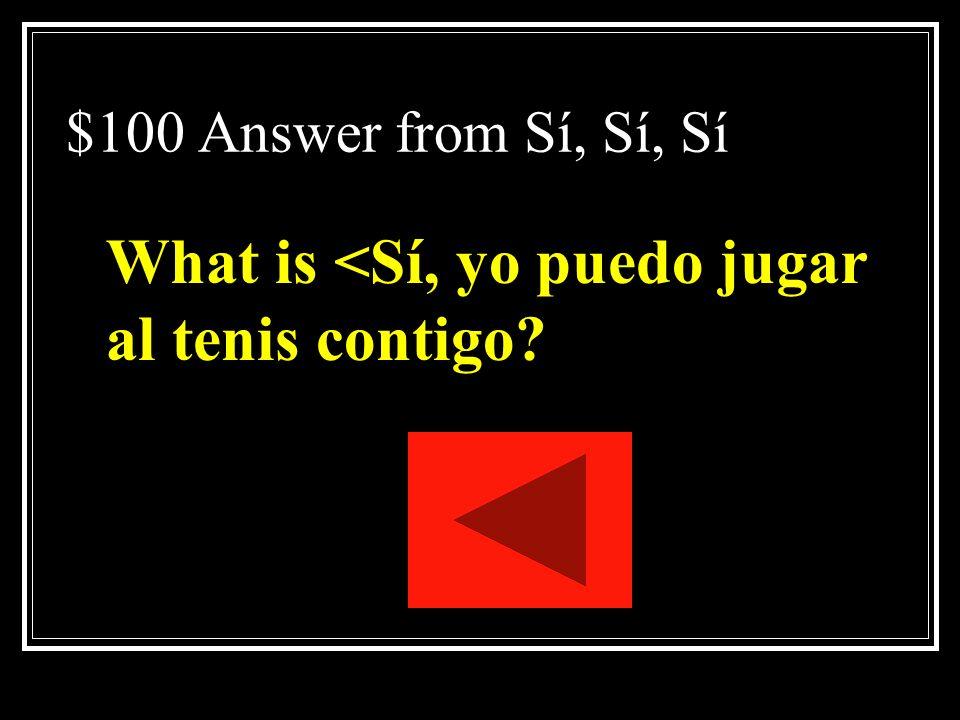 What is <Sí, yo puedo jugar al tenis contigo